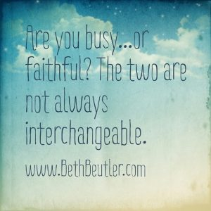 Busy or faithful
